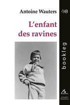 Couverture du livre « L'enfant des ravines » de Antoine Wauters aux éditions Maelstrom