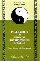 Couverture du livre « Pharmacopée et médecine traditionelle chinoise ; plantes chinoises, plantes occidentales » de Gerard Guillaume et Chieu Mach aux éditions Desiris