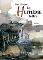 Couverture du livre « La huitième lettre » de Franck Bouysse et Pierre Demarty aux éditions Les Ardents Editeurs