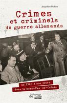 Couverture du livre « Crimes et criminels de guerre allemands » de Jacqueline Duhem aux éditions Les Lumieres De Lille