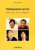Couverture du livre « Politiquement correct » de Diederick Legrain aux éditions Editions Namuroises