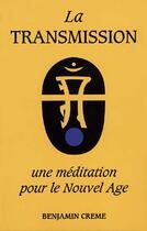 Couverture du livre « La transmission, une méditattion pour le nouvel âge » de Benjamin Creme aux éditions Partage