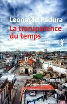 Couverture du livre « La transparence du temps » de Leonardo Padura aux éditions Metailie
