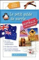 Couverture du livre « Le petit guide de survie en Australie et Nouvelle-Zélande » de Collectif aux éditions Larousse