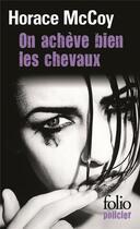 Couverture du livre « On acheve bien les chevaux » de Horace Mccoy aux éditions Gallimard