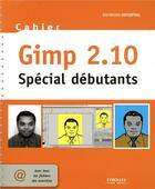 Couverture du livre « Gimp 2.10 ; spécial débutants » de Raymond Ostertag aux éditions Eyrolles