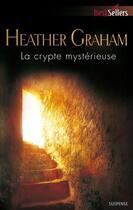 Couverture du livre « La crypte mystérieuse » de Heather Graham aux éditions Harlequin