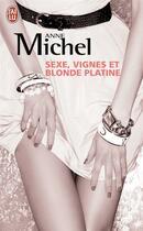 Couverture du livre « Sexe, vignes et blonde platine » de Anne Michel aux éditions J'ai Lu