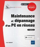 Couverture du livre « Maintenance et dépannage d'un PC en réseau (7e édition) » de Yann Bardot aux éditions Eni
