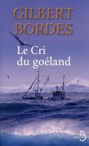 Couverture du livre « Le cri du goéland » de Gilbert Bordes aux éditions Belfond