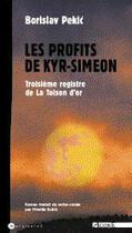 Couverture du livre « Les profits de kyr-siméon ; troisième registre de la toison d'or » de Borislav Pekic aux éditions Agone