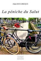 Couverture du livre « La Peniche Du Salut » de Alain Houlbreque aux éditions Les Sentiers Du Livre
