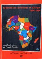 Couverture du livre « Expériences socialistes en Afrique ; 1960-1990 » de Francis Arzalier aux éditions Le Temps Des Cerises