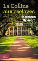 Couverture du livre « La colline aux esclaves » de Kathleen Grissom aux éditions Libra Diffusio