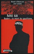 Couverture du livre « Mai 68 ; Baden : la mort du gaullisme » de Lenzini et Aiguillon aux éditions Transbordeurs