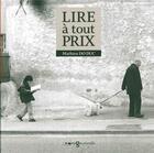 Couverture du livre « Lire à tout prix » de Mathieu Do Duc aux éditions Images Plurielles