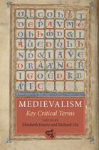 Couverture du livre « Medievalism: Key Critical Terms » de Elizabeth Emery aux éditions Boydell And Brewer Group Ltd