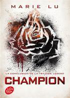 Couverture du livre « Legend T.3 ; champion » de Marie Lu aux éditions Hachette Jeunesse