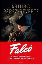 Couverture du livre « Falcó » de Arturo Perez-Reverte aux éditions Seuil
