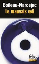 Couverture du livre « Le mauvais oeil ; au bois dormant » de Boileau-Narcejac aux éditions Gallimard