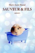 Couverture du livre « Sauveur et fils ; saison 1 » de Marie-Aude Murail aux éditions Ecole Des Loisirs