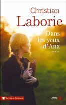Couverture du livre « Dans les yeux d'Ana » de Christian Laborie aux éditions Presses De La Cite
