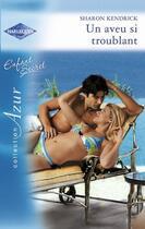 Couverture du livre « Un aveu si troublant » de Sharon Kendrick aux éditions Harlequin