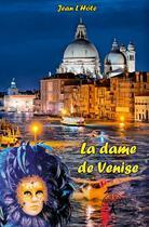 Couverture du livre « La dame de Venise » de Jean L'Hote aux éditions Edilivre-aparis