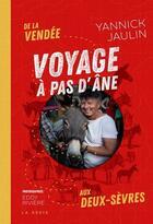 Couverture du livre « Voyage à pas d'âne ; de la Vendée aux Deux-Sèvres » de Yannick Jaulin et Eddy Riviere aux éditions Geste