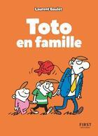 Couverture du livre « Toto en famille » de Laurent Gaulet aux éditions First