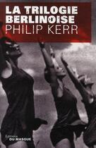 Couverture du livre « La trilogie berlinoise » de Philip Kerr aux éditions Editions Du Masque