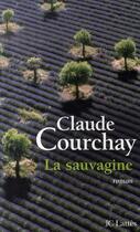 Couverture du livre « La sauvagine » de Claude Courchay aux éditions Lattes