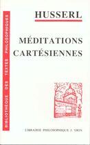 Couverture du livre « Méditations cartésiennes ; introduction à la phénoménologie » de Edmund Husserl aux éditions Vrin