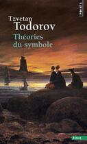 Couverture du livre « Théories du symbole » de Tzvetan Todorov aux éditions Points