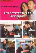 Couverture du livre « Les petites filles modernes » de Sophie Michard aux éditions Le Dilettante