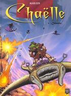 Couverture du livre « Chaelle t.1 ; chimerie » de Marion aux éditions Pointe Noire
