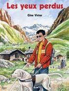 Couverture du livre « Les yeux perdus » de Victor Gine aux éditions Elor