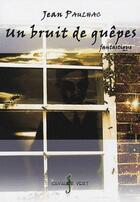 Couverture du livre « Un bruit de guêpes » de Jean Palhac aux éditions Cavalier Vert