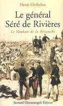 Couverture du livre « Le general sere de rivieres le vauban de la revanche » de Ortholan/Truttmann aux éditions Giovanangeli