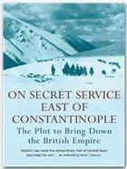 Couverture du livre « On secret service east of Constantinople » de Peter Hopkirk aux éditions John Murray