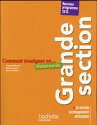 Couverture du livre « COMMENT ENSEIGNER EN... ; grande section » de Chantal Mettoudi et Bernard Tempez et Pascale Tempez aux éditions Hachette Education
