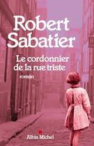 Couverture du livre « Le cordonnier de la rue triste » de Sabatier-R aux éditions Albin Michel