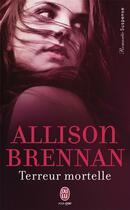 Couverture du livre « Terreur mortelle » de Allison Brennan aux éditions J'ai Lu