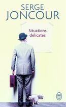 Couverture du livre « Situations délicates » de Serge Joncour aux éditions J'ai Lu