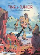Couverture du livre « Tine et Junior ; les géants de pierre » de Ingrid Chabbert et Brice Follet aux éditions Frimousse