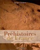 Couverture du livre « Préhistoires de France » de Jacques Jaubert aux éditions Confluences