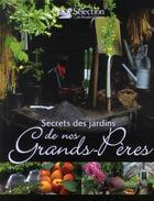 Couverture du livre « Secrets des jardins de nos grands-pères » de Collectif aux éditions Selection Du Reader's Digest