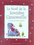 Couverture du livre « Noel De La Sorciere Camomille (Le) » de Capdevila/Larreula aux éditions Le Sorbier