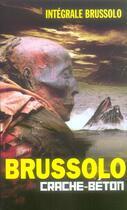 Couverture du livre « Crache béton ; intégrale Brussolo t.23 » de Brussolo-S aux éditions Vauvenargues