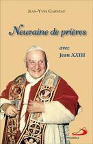 Couverture du livre « Neuvaine de prière avec saint Jean XXIII » de Jean-Yves Garneau aux éditions Mediaspaul Qc